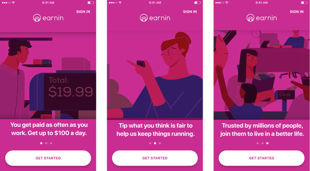 Swipey screens: highlight value prop, explain how Earnin make money, and build trust through social proof. Potentially diminish conversion rate due to more steps to go through.